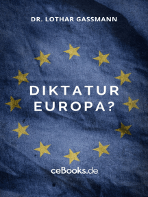 Diktatur Europa?: Was darf man in Europa noch sagen?