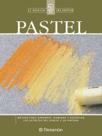 Pastel: Método para aprender, dominar y disfrutar los secretos del dibujo y la pintura