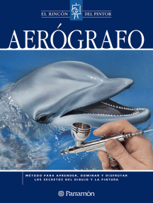 Aerógrafo: Método para aprender, dominar y disfrutar los secretos del dibujo y la pintura