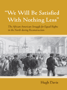 """We Will Be Satisfied With Nothing Less"": The African American Struggle for Equal Rights in the North during Reconstruction"