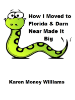 How I Moved to Florida & Darn Near Made It Big