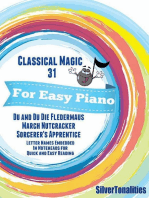 Classical Magic 31 - For Easy Piano Du and Du Die Fledermaus March Nutcracker Sorcerer's Apprentice Letter Names Embedded In Noteheads for Quick and Easy Reading