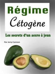 Régime Cétogène: Les secrets d'un accro à jeun [Secrets from a Fasting Weight Loss Junky]