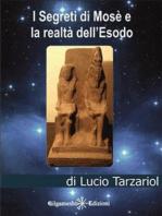 I segreti di Mosè e la realtà dell'Esodo