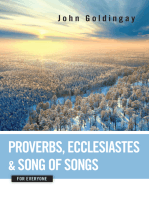 Proverbs, Ecclesiastes, and Song of Songs for Everyone