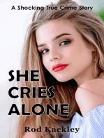 She Cries Alone