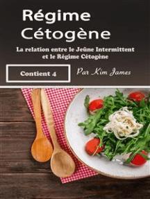Régime Cétogène: La relation entre le Jeûne Intermittent et le Régime Cétogène [Ketogenic Diet: The Relationship Between Intermittent Fasting and the Ketogenic Diet]