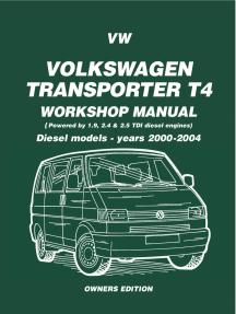 VW Transporter T4 ( Diesel - 2000-2004) Workshop Manual: Owners Edition (Owners' Workshop Manuals)