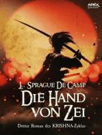 DIE HAND VON ZEI - Dritter Roman des KRISHNA-Zyklus