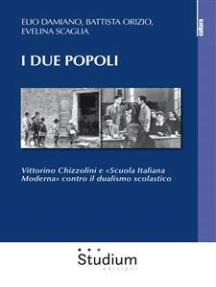 I due popoli: Vittorino Chizzolini e «Scuola Italiana Moderna» contro il dualismo scolastico