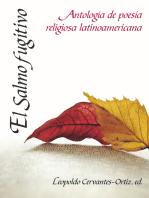 El salmo fugitivo: Antología de poesía religiosa Latinoamericana