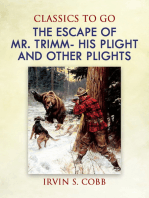 The Escape of Mr. Trimm His Plight and other Plights