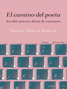 El camino del poeta: Escribir poesía y letras de canciones