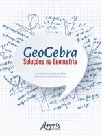 Geogebra: Soluções na Geometria