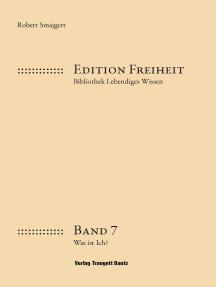 Was ist ich?: Edition Freiheit, Bibliothek Lebendiges Wissen, Band 7