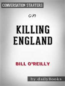 Killing England: The Brutal Struggle for American Independence by Bill O'Reilly | Conversation Starters