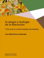 Ecología y teología de la liberación: Crítica de la modernidad/colonialidad