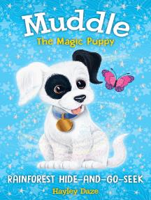 Muddle the Magic Puppy Book 4: Rainforest Hide-and-Seek