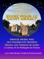 Signe pour le Saint Graal? Énergie infinie avec des possibilités infinies! Mesurer avec l'antenne de Lecher à Carnac et en Bretagne en France