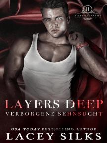 Layers Deep: Verborgene Sehnsucht: Layers-Reihe, #2