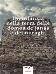 Un'infanzia nella terra delle domos de janas e dei nuraghi