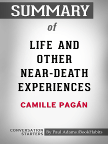 Summary of Life and Other Near-Death Experiences