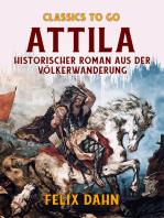 Attila Historischer Roman aus der Völkerwanderung