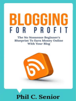 Blogging For Profit - The No Nonsense Beginner's Blueprint To Earn Money Online With Your Blog