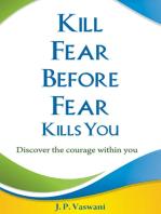 Kill Fear Before Fear Kills You