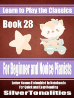 Learn to Play the Classics Book 28 - For Beginner and Novice Pianists Letter Names Embedded In Noteheads for Quick and Easy Reading
