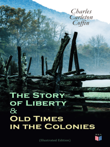 The Story of Liberty & Old Times in the Colonies (Illustrated Edition)