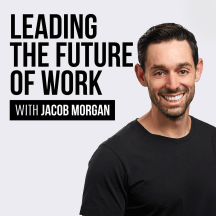 The Future of Work Podcast With Jacob Morgan