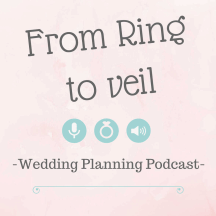 From Ring to Veil a Wedding Planning podcast
