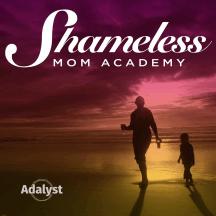 The Shameless Mom Academy