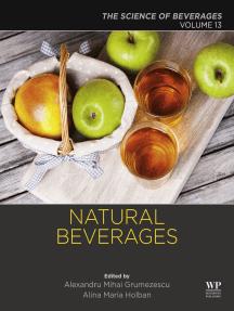 Natural Beverages: Volume 13: The Science of Beverages