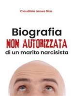 Biografia non autorizzata di un marito narcisista