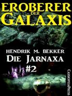 Die Jarnaxa, Teil 2 (Eroberer der Galaxis)