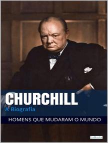 Winston Churchill: A Biografia