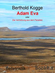 Adam und Eva: oder - Die Vertreibung aus dem Paradies