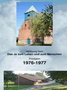 Das Ja zum Leben und zum Menschen, Band 16: Predigten 1976-1977