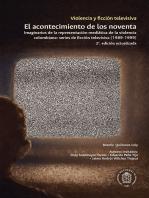 Violencia y ficción televisiva. El acontecimiento de los noventa: Imaginarios de la representación mediática de la violencia colombiana: series de ficción televisiva (1989-1999)
