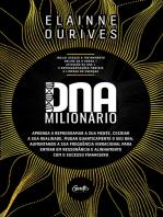 DNA Milionário: Aprenda a reprogramar a sua mente, cocriar a sua realidade, mudar quanticamente o seu DNA, aumentando a sua frequência vibracional para entrar em ressonância e alinhamento com o sucesso financeiro
