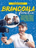 Brancoala e família