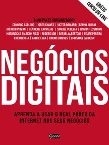 Negócios digitais: Aprenda a usar o real poder da internet nos seus negócios