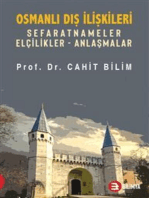Osmanlı Dış İlişkileri-Sefaratnameler Elçilikler Anlaşmalar