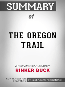 Summary of The Oregon Trail: A New American Journey