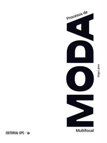 Procesos de moda multifocal: Aproximaciones teóricas y prácticas sobre indumentaria latinoamericana del siglo XXI
