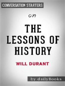 The Lessons of History: by Will Durant | Conversation Starters