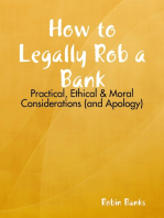 How to Legally Rob a Bank