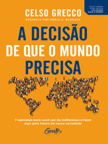 A decisão de que o mundo precisa: 7 caminhos para você sair da indiferença e fazer algo pelo futuro da nossa sociedade
